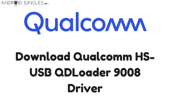 Download Qualcomm HS-USB QDLoader 9008 Driver