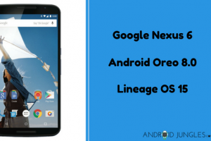 How to Update Google Nexus 6 to Android Oreo Via Lineage OS 15 (shamu)