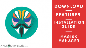 Magisk Manager  | Download | Install | Root Android Phone