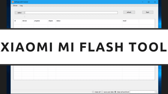 Download Mi Flash Tool - XiaoMiFlash - 2019