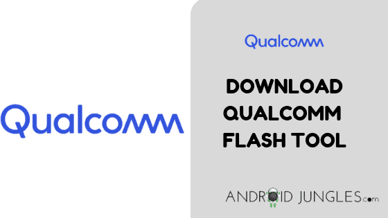 DOWNLOAD QUALCOMM FLASH TOOL
