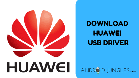Download Huawei USB Driver