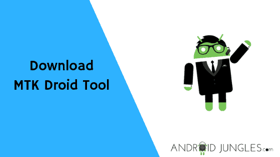Download MTK Droid Tool For Windows [100% Working] | Android Jungles