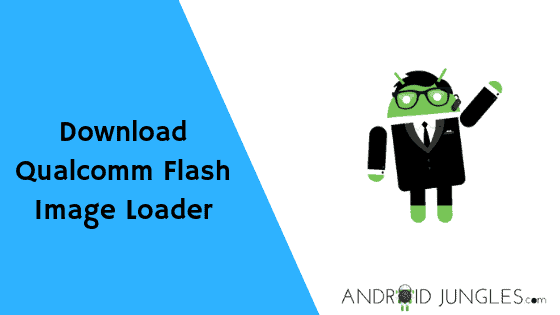 Download Qualcomm Flash Image Loader