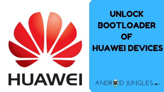 How to Unlock Bootloader on Huawei and Honor Devices | Android Jungles