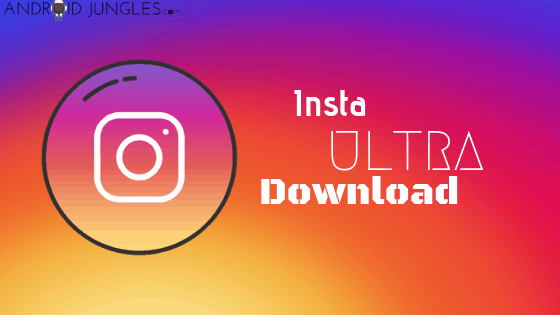 InstaULTRA APK Download Latest Version 0 9 2 10- 2019