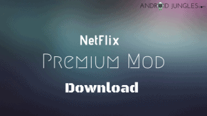 Netflix MOD APK Premium Download