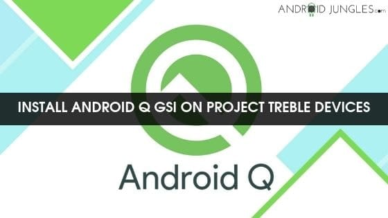 install android q gsi on project treble devices