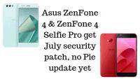 Asus ZenFone 4 & ZenFone 4 Selfie Pro get July security patch, no Pie update yet