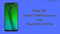 Install TWRP Recovery and Root Moto G7 Plus