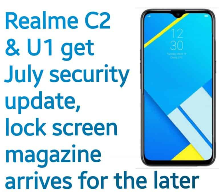 Realme C2 & U1 get July security update, lock screen magazine arrives for the later