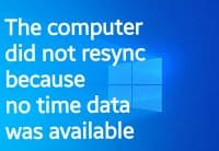 The computer did not resync because no time data was available