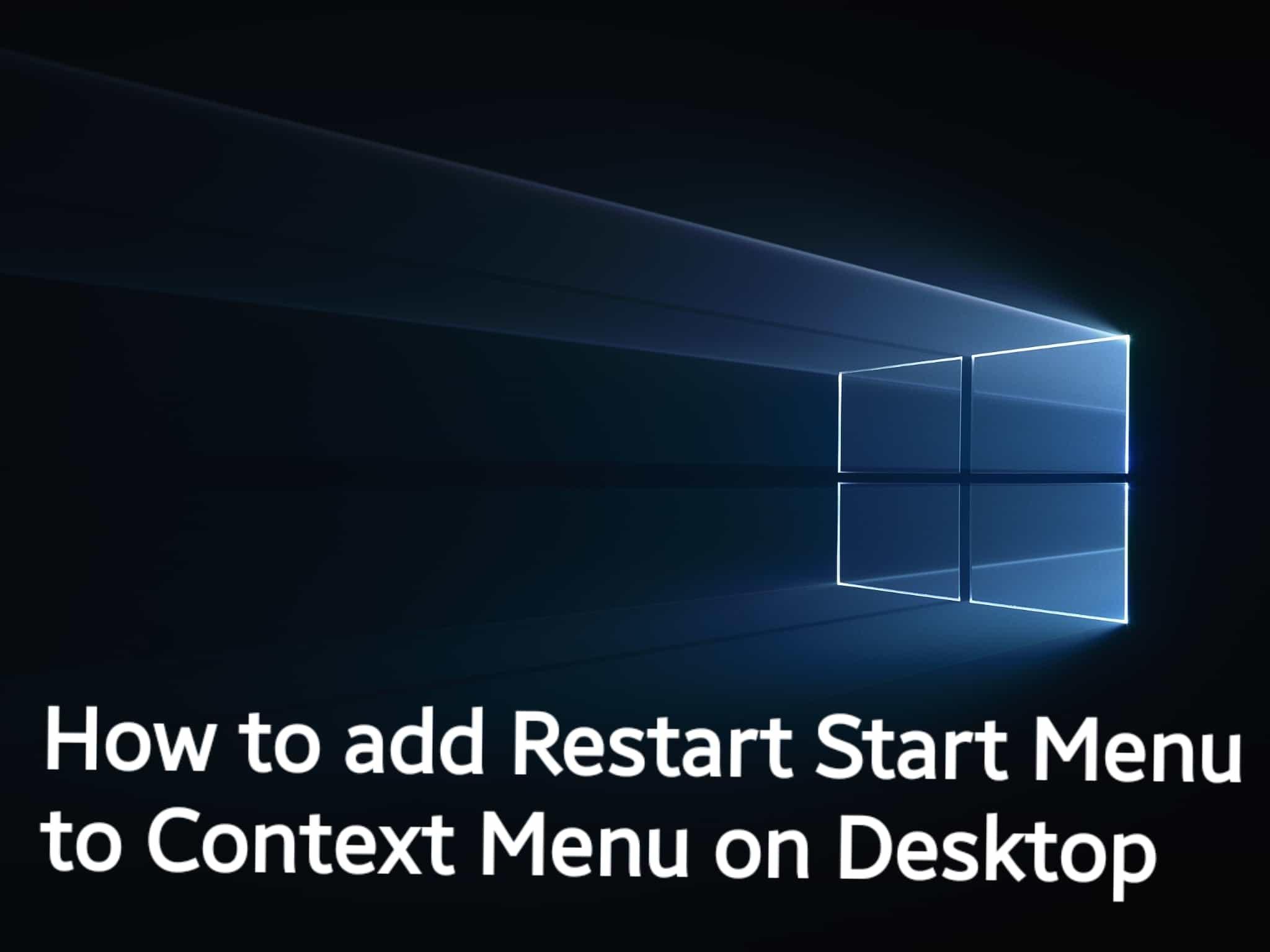 How to add Restart Start Menu to Context Menu on Desktop