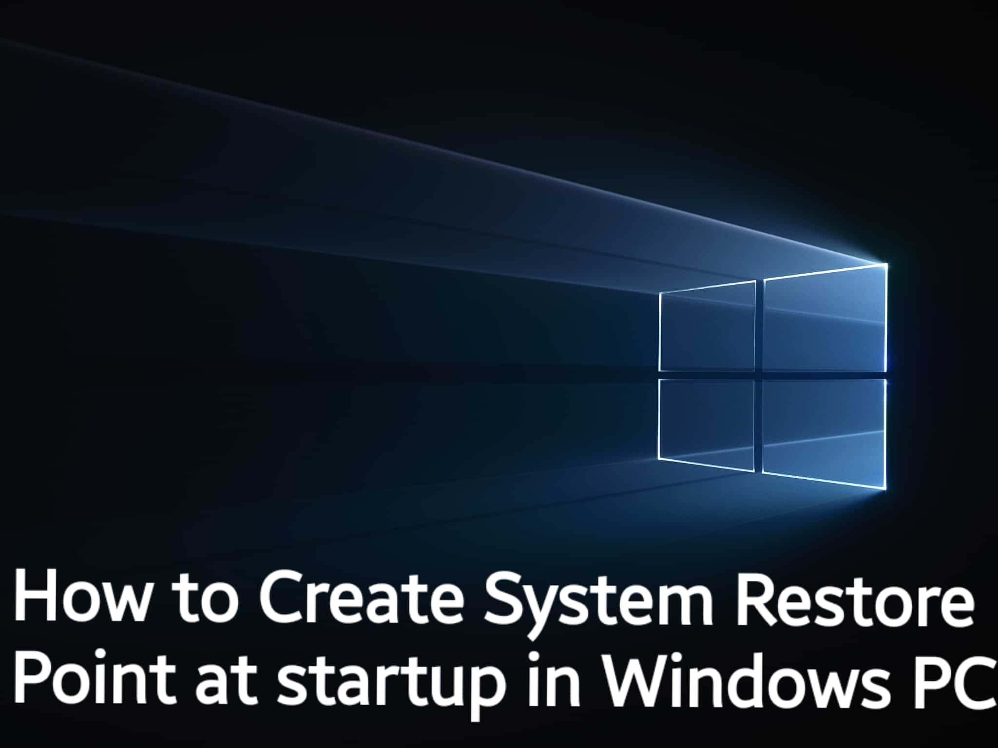 How to Create System Restore Point at startup in Windows PC