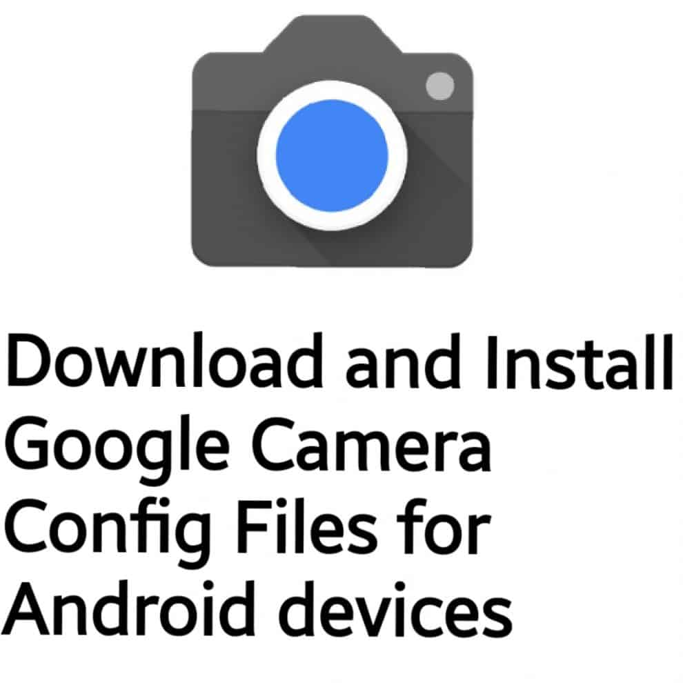 Download and Install Google Camera Config file for Android