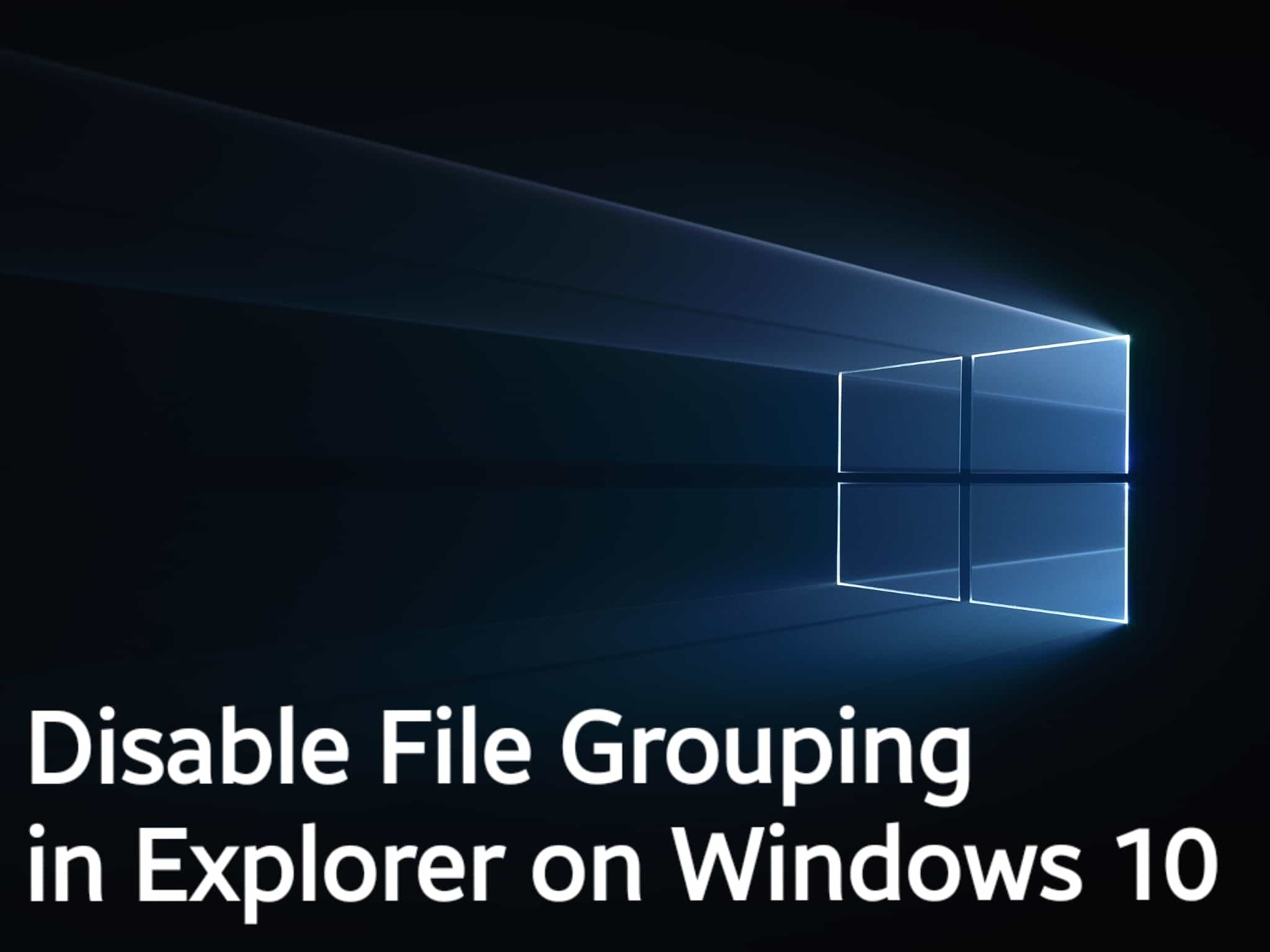 Disable File Grouping in Explorer on Windows 10