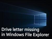 Drive letter missing in Windows File Explorer