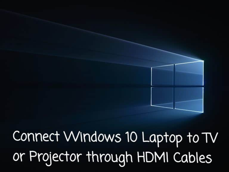 Connect Windows 10 Laptop to TV or Projector through HDMI Cables