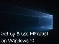 Set up & use Miracast on Windows 10