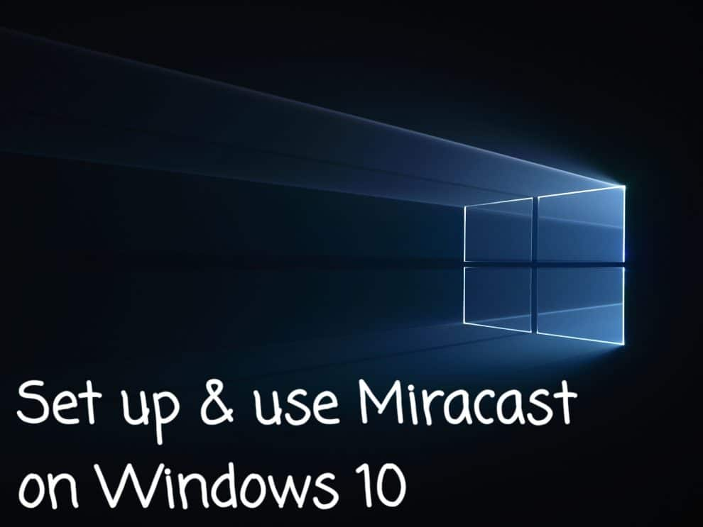 Set up & use Miracast on Windows 10