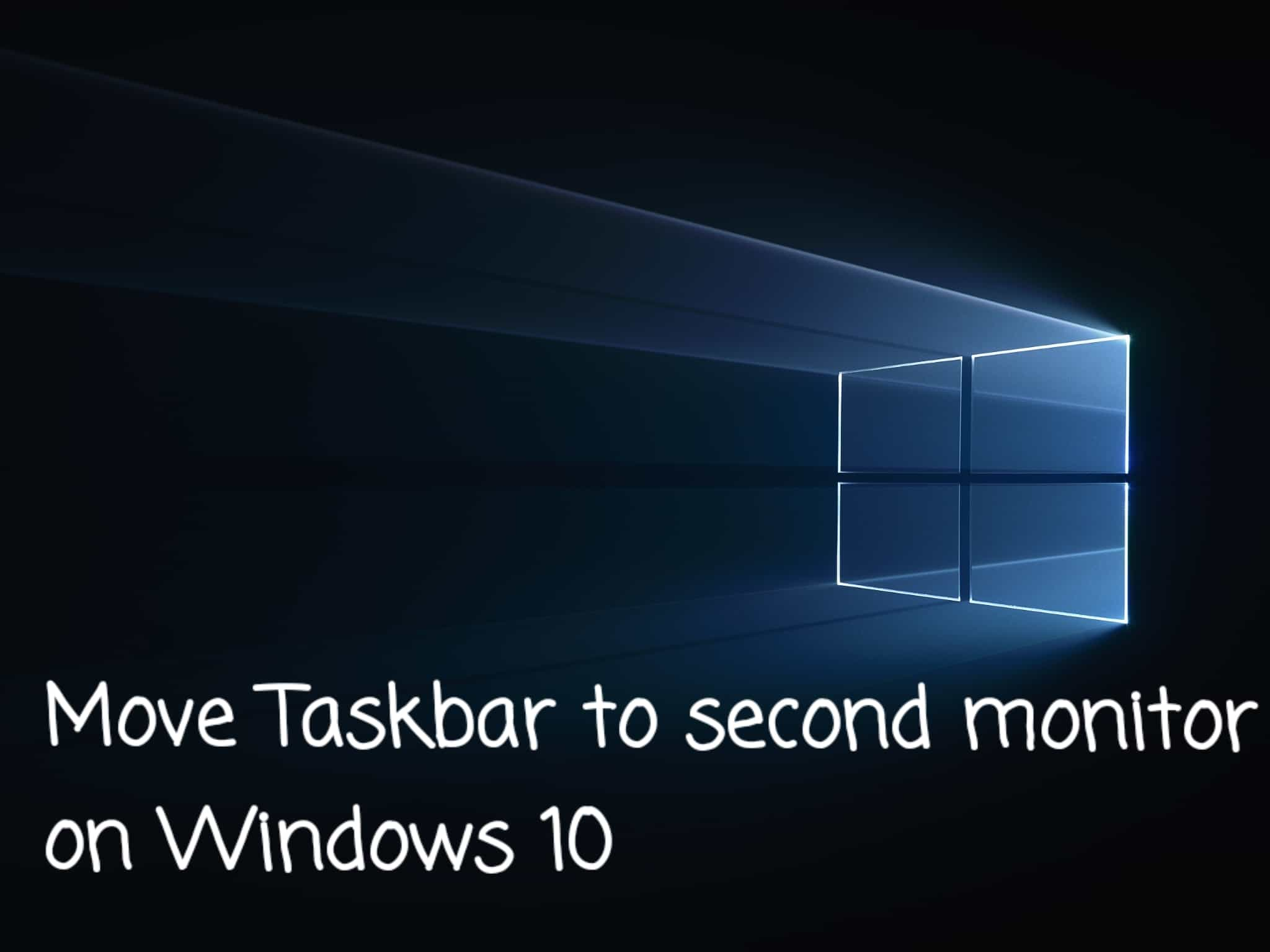 Move Taskbar to second monitor on Windows 10