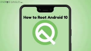 How to Root Android 10