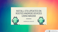 Install OTA Updates on Rooted Android Devices using Magisk