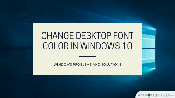 Change Desktop font color in Windows 10