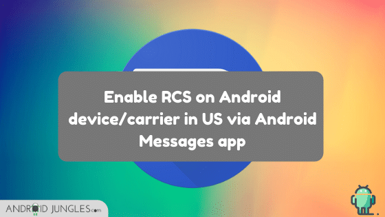 Enable RCS on Android device_carrier in US via Android Messages app