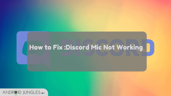 How to Fix Discord Mic Not Working