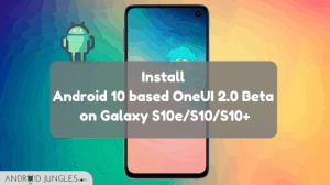 Install Android 10 based OneUI 2.0 Beta on Galaxy S10e/S10/S10+