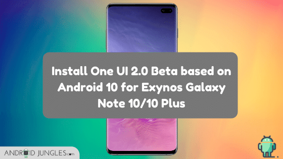 Install One UI 2.0 Beta based on Android 10 for Exynos Galaxy Note 10_10 Plus