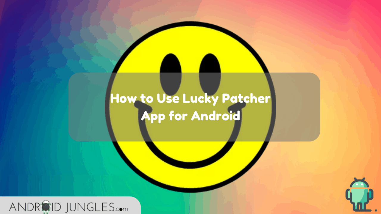 How to Use Lucky Patcher