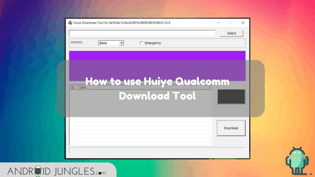 use Huiye Qualcomm Download Tool