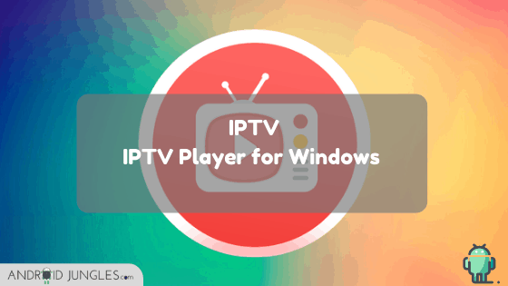 IPTV-iptv player for windows