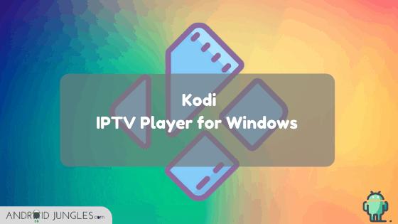 Kodi iptv player for windows