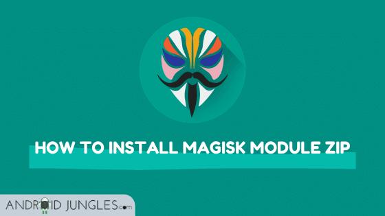 How to Install Magisk Module ZIP