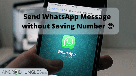 How to Send WhatsApp Message without Saving Number (2 Methods)