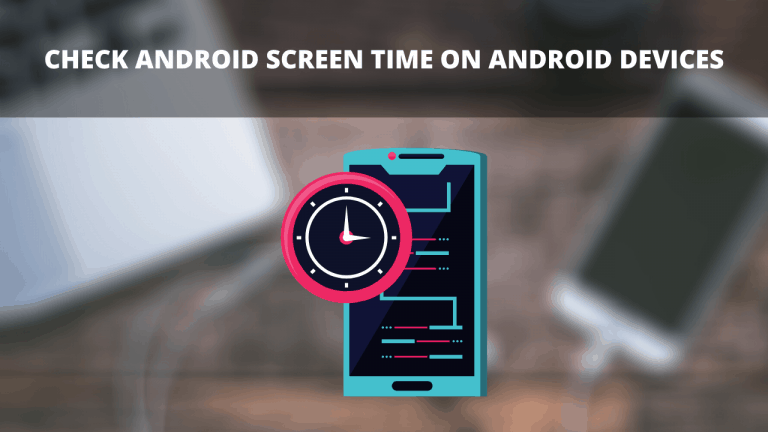 Check Android Screen time on Android devices