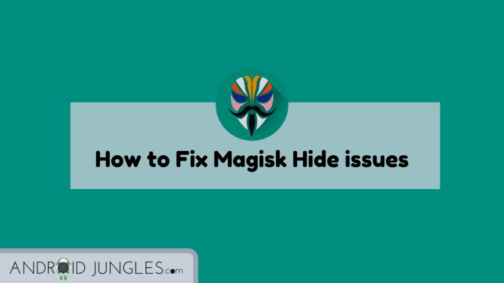 How to Fix Magisk Hide issues
