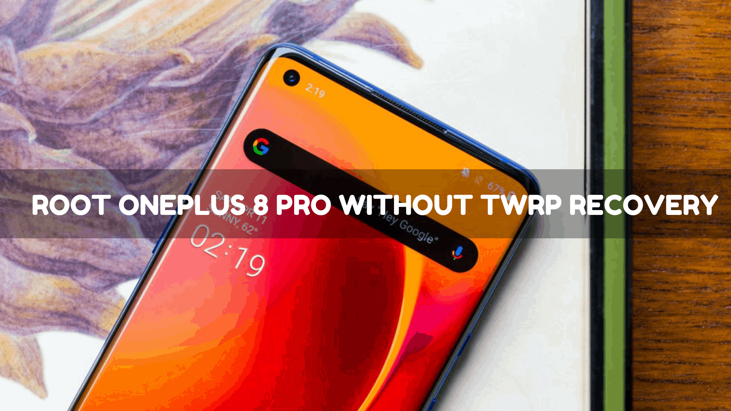 Root OnePlus 8 Pro without TWRP Recovery