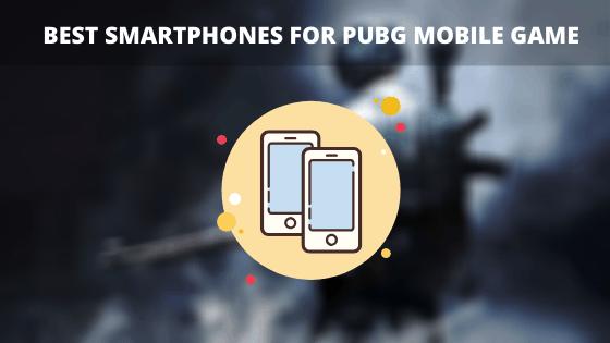 Best Smartphones for PUBG Mobile Game