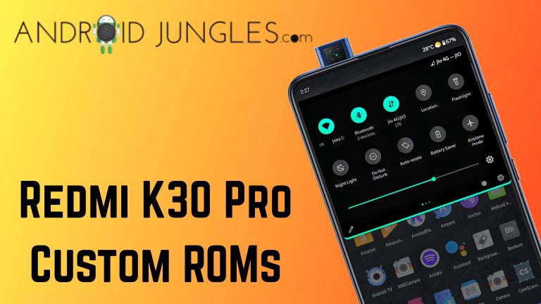 Best Custom ROMs for Redmi K20 Pro in July 2020