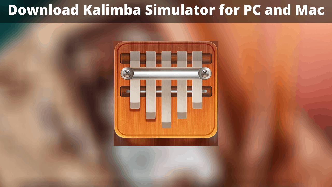 Download-Kalimba-For-PC-and-Mac