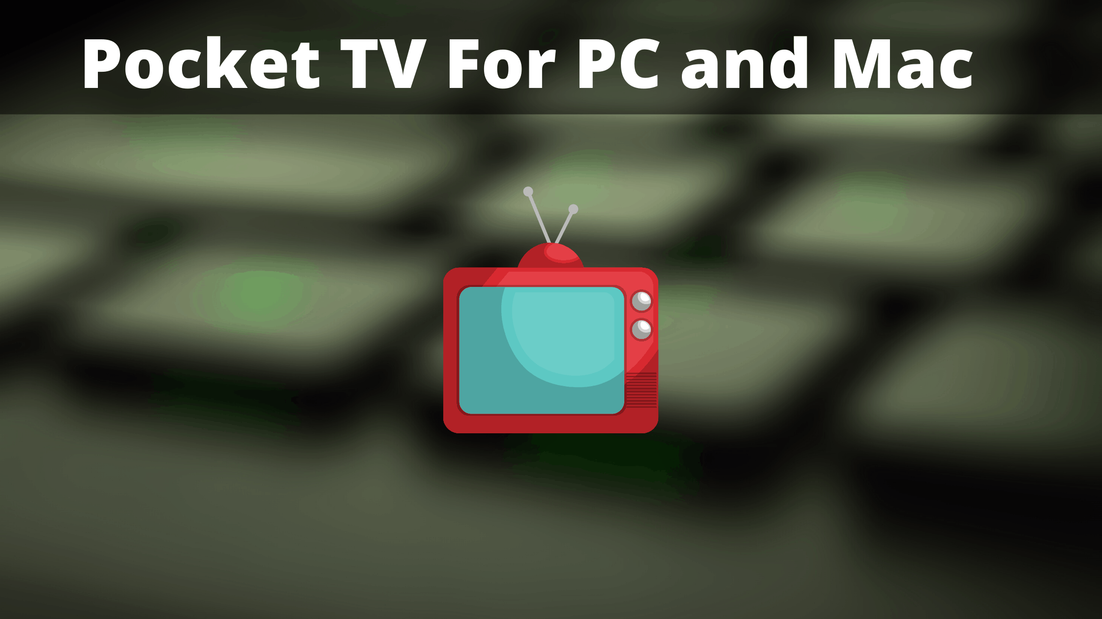 Pocket TV for PC Windows