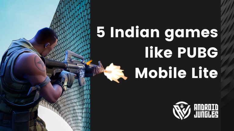 5 Indian games like PUBG Mobile Lite on Android