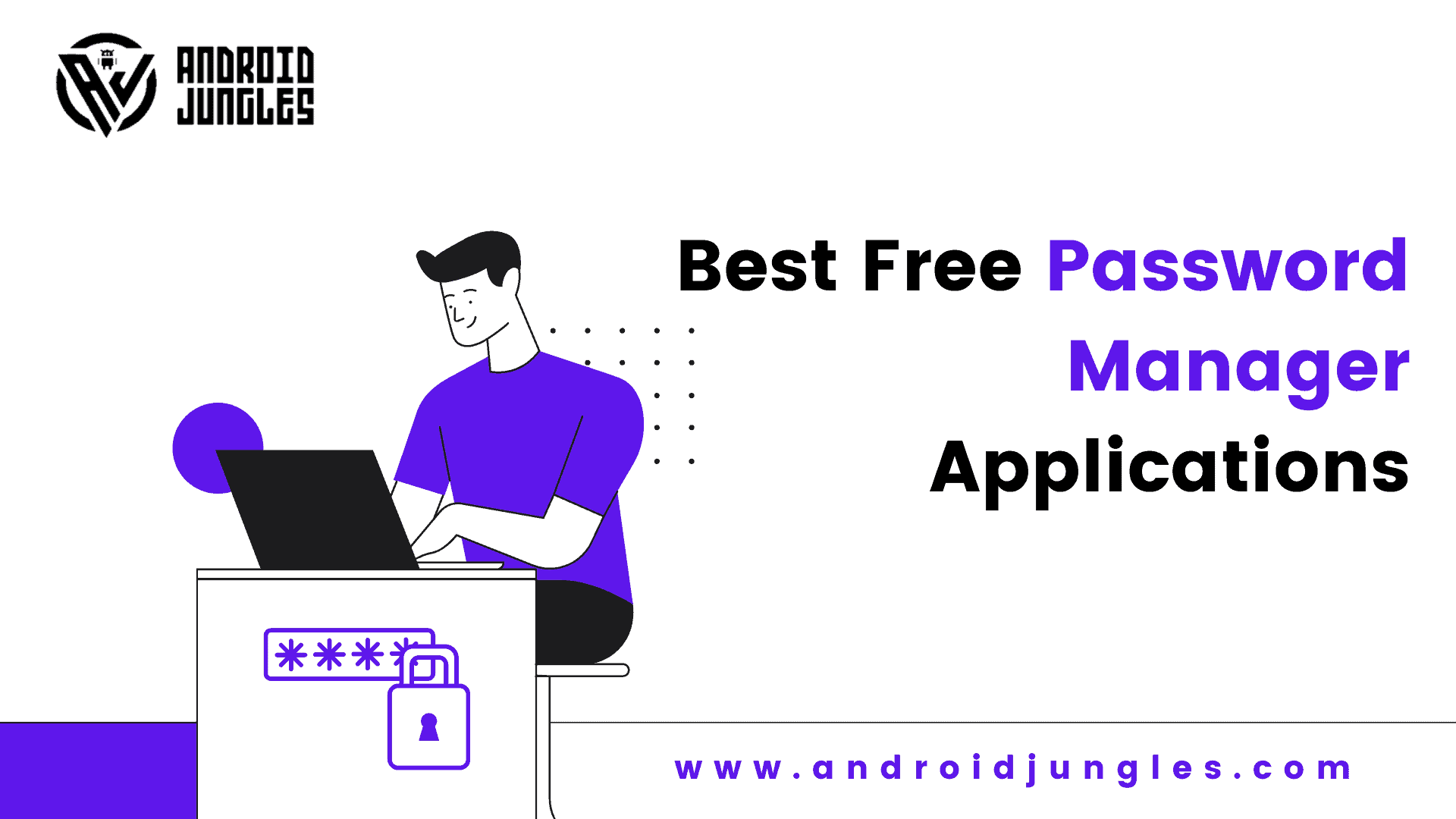 Top 3 Best Free Password Manager Applications