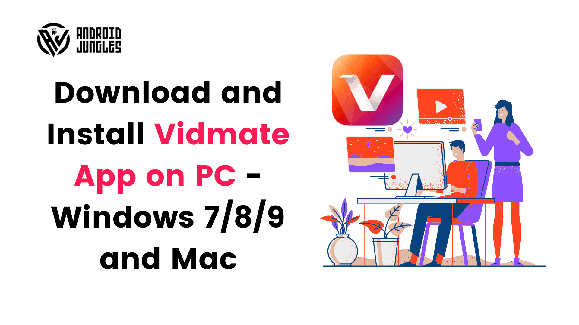 Download Vidmate App for PC - Windows 7/8/10 and Mac