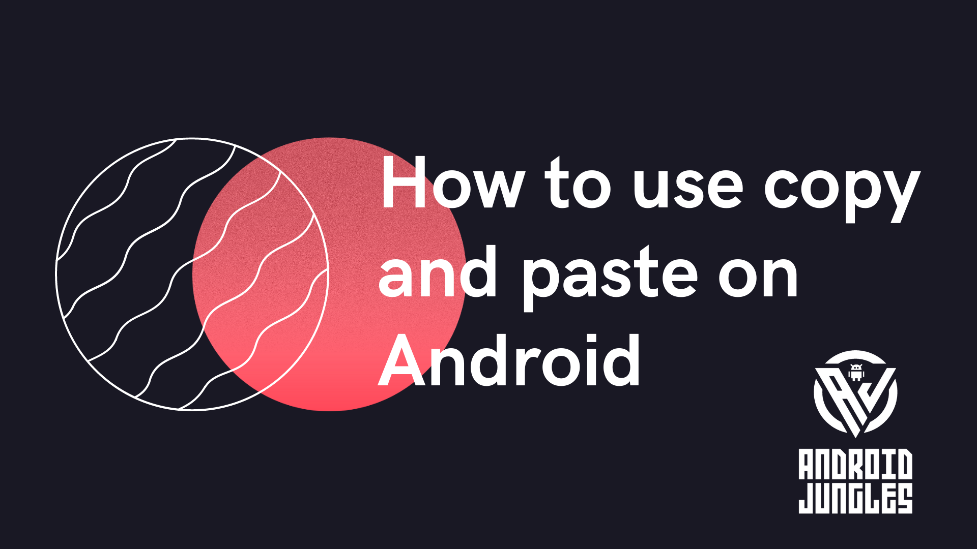 How to use copy and paste on Android