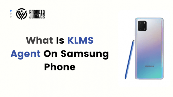 KLMS agent on samsung phone
